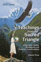 Teachings from the Sacred Triangle, Volume 3
