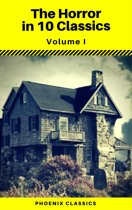 The Horror in 10 Classics vol1 (Phoenix Classics) : The King in Yellow, The Lost Stradivarius, The Yellow Wallpaper, The Legend of Sleepy Hollow, The Turn of the Screw, Carmilla, The Raven, Frankenstein, Strange Case of Dr Jekyll and Mr Hyde, Dracula