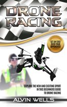 Drone Racing: Explore the new and exciting sport in this beginners guide to drone racing. Get an edge over your opponents!