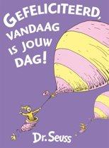 Dr. Seuss - Gefeliciteerd, vandaag is jouw dag!