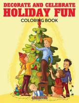 Decorate and Celebrate Holiday Fun Coloring Book