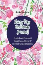Every Day Gratitude Journal