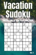Vacation Sudoku - 200 Puzzles to Kick Back and Enjoy Vol. 2