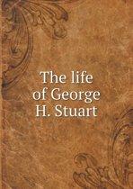 The Life of George H. Stuart
