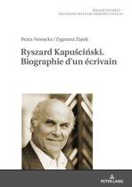 Ryszard Kapuściński. Biographie dun écrivain