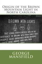 Origin of the Brown Mountain Light in North Carolina