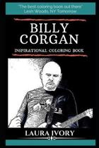 Billy Corgan Inspirational Coloring Book: An American Musician and Songwriter, Lead Singer of The Smashing Pumpkins
