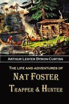 The Life and Adventures of Nat Foster Trapper & Hunter