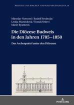 Die Dioezese Budweis in den Jahren 17851850