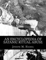 An Encyclopedia of Satanic Ritual Abuse