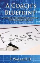 A Coach's Blueprint