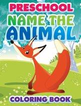 Preschool Name the Animal Coloring Book
