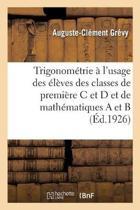 Trigonom trie l'Usage Des l ves Des Classes de Premi re C Et D Et de Math matiques a Et B