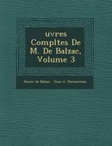 Uvres Completes de M. de Balzac, Volume 3