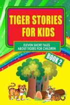 Tiger Stories for Kids - Book 2