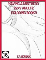 'having a Mistress' Sexy Adults Coloring Books