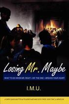 Losing Mr. Maybe
