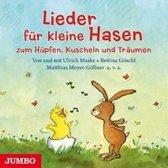 Lieder für kleine Hasen zum Hüpfen, Kuscheln und Träumen