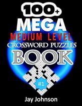 100+ MEGA Medium Level Crossword Puzzles Book: A Unique Crossword Puzzle Book For Adults Medium Difficulty Based On Contemporary UK-English Words As C