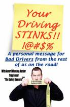 Your Driving Stinks!