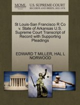 St Louis-San Francisco R Co V. State of Arkansas U.S. Supreme Court Transcript of Record with Supporting Pleadings