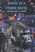 2020 / 2021 Two Year Weekly Planner For Mark Name - Funny Gorilla Pun Appointment Book Gift - Two-Year Agenda Notebook: Primate Humor - Month Calendar