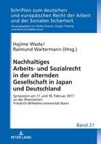Nachhaltiges Arbeits- und Sozialrecht in der alternden Gesellschaft in Japan und Deutschland