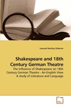 Shakespeare and 18th Century German Theatre