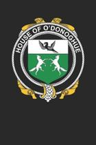 House of O'Donoghue: O'Donoghue Coat of Arms and Family Crest Notebook Journal (6 x 9 - 100 pages)
