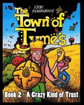 The Town of Tymes - A Crazy Kind of Trust