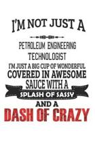 I'm Not Just A Petroleum Engineering Technologist
