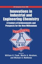Innovations in industrial and Engineering Chemistry A Century of Achievements and Prospects for the New Millennium