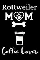 Rottweiler Mom Coffee Lover