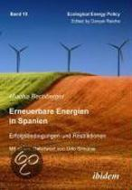Erneuerbare Energien in Spanien. Erfolgsbedingungen und Restriktionen. Mit einem Geleitwort von Prof. Dr. Udo Simonis