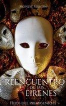 El reencuentro de los Eirenes: Hijos del Primigenio II
