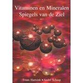 Vitaminen en Mineralen, spiegel van de ziel deel 1