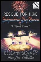 A Rescue for Hire Independence Day Reunion [A Holiday Story 3] (The Bellann Summer Manlove Collection)