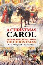 A Christmas Carol in Prose : Being a Ghost Story of Christmas
