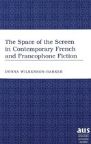 The Space of the Screen in Contemporary French and Francophone Fiction