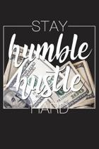 Stay Humble Hustle Hard: Wake Up Pray Stay Humble Gift 6x9 Journal Gift Notebook with 125 Lined Pages
