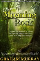 The Secret of Moaning Rock: Part 1
