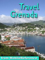Travel Grenada: Illustrated Guide and Maps