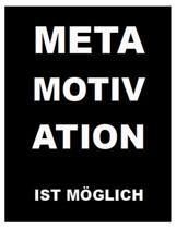 Metamotivation Ist M glich