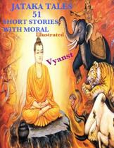 Jataka Tales - 51 Short Stories with Moral (Illustrated)