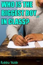 Who Is The Biggest Boy(18) In Class?
