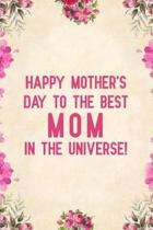 Happy Mother's Day to the Best Mom in the Universe!