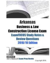 Arkansas Business & Law Construction License Exam ExamFOCUS Study Notes & Review Questions