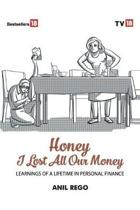 Honey I lost all your money