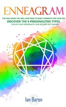 Enneagram: The Only Book You Will Ever Need to Build Strength for Your Life. Discover The 9 Personalities Types. Evolve Your Personality and Become Self Aware!