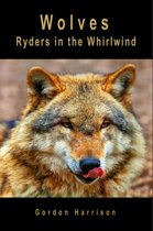 Wolves: Ryders in the Whirlwind
